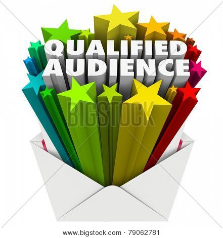 Qualified Audience words in an envelope to illustrate targeted marketing to customers and prospects who are the right pool of people for your products, services or message