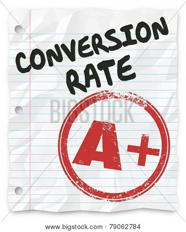Conversion Rate words on lined student paper with a grade of A Plus stamped on it to illustrate a good, successful record of closed sales