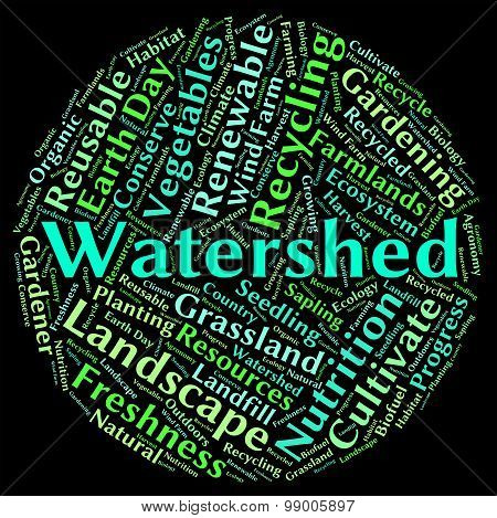 Watershed Word Shows River System And Drained