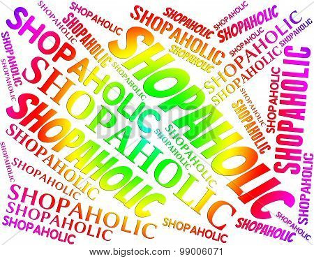 Shopaholic Word Indicating Retail Sales And Dependency poster