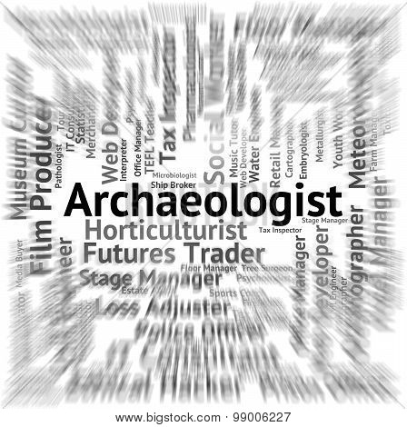 Archaeologist Job Indicates Work Occupation And Archaeological
