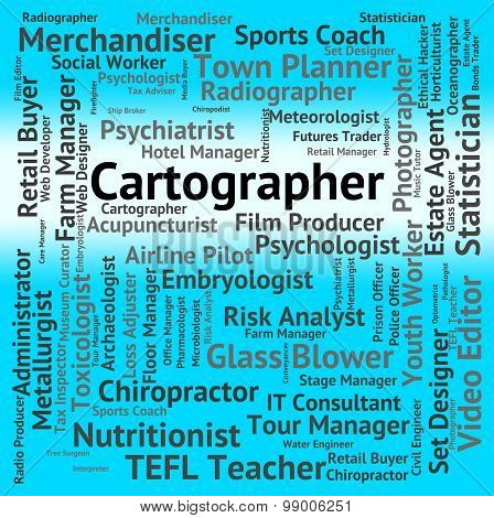 Cartographer Job Indicates Land Surveyor And Career