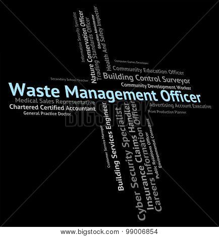 Waste Management Officer Shows Get Rid And Administrators