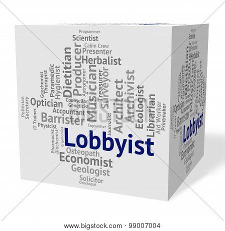 Lobbyist Job Means Employment Expert And Specialist
