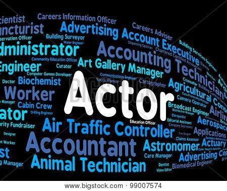 Actor Job Means Cast Member And Acting