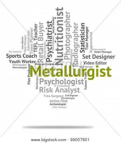 Metallurgist Job Indicates Words Hire And Jobs