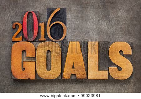 2016 goals - New Year resolution concept - text in vintage letterpress wood type blocks against grunge metal background