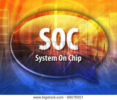 Speech bubble illustration of information technology acronym abbreviation term definition SOC System On Chip