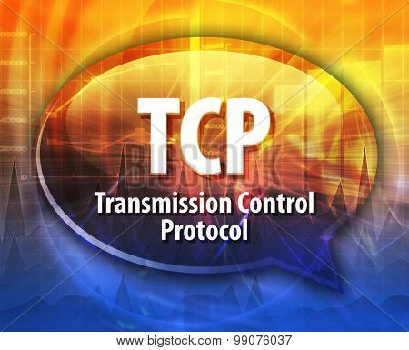 Speech bubble illustration of information technology acronym abbreviation term definition TCP Transmission Control Protocol