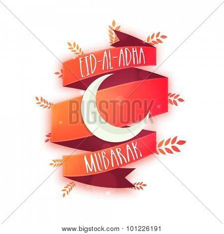 Stylish text Eid-Al-Adha Mubarak with crescent moon on glossy ribbon for Muslim Community Festival of Sacrifice celebration.