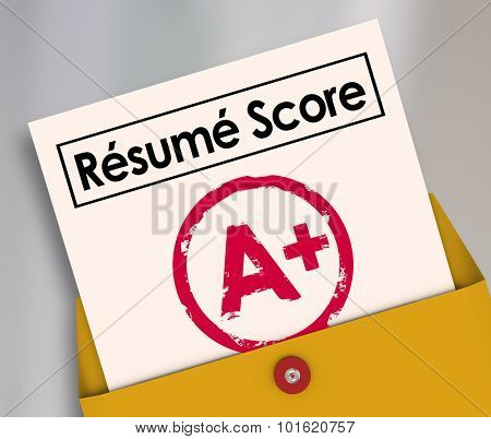 Resume Score words on a report card in a yellow envelope with A Plus grade to illustrate the best or top job candidate or applicant