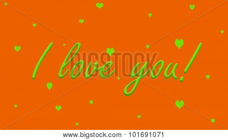 I love you! Green on Dark Orange With Hearts