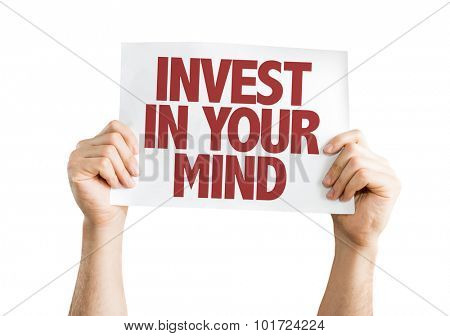 Invest In Your Mind placard isolated on white