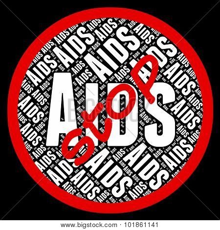Stop Aids Shows Human Immunodeficiency Virus And Acquired