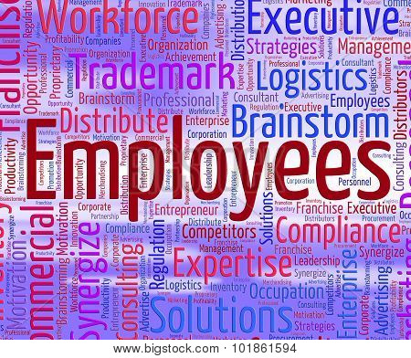 Employees Word Indicates Member Of Staff And Employed