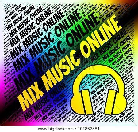 Mix Music Online Represents Sound Track And Amalgamate