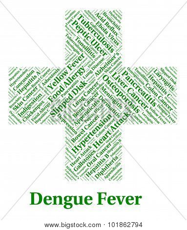 Dengue Fever Represents Poor Health And Affliction