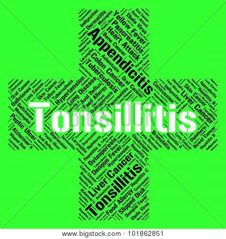 Tonsillitis Word Represents Sore Throat And Ailments
