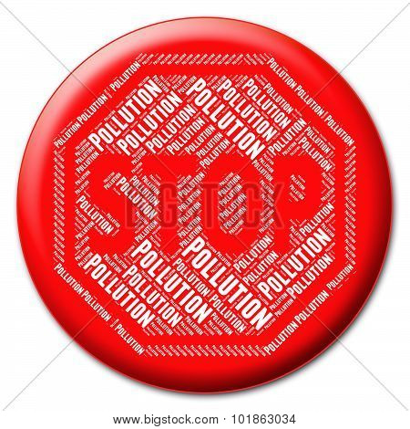 Stop Pollution Means Warning Sign And Befouling