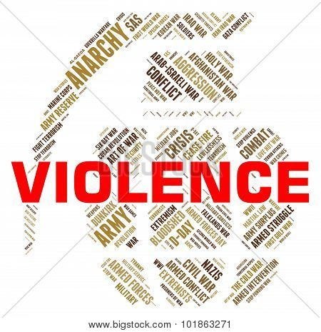 Violence Word Represents Freedom Fighters And Brutality