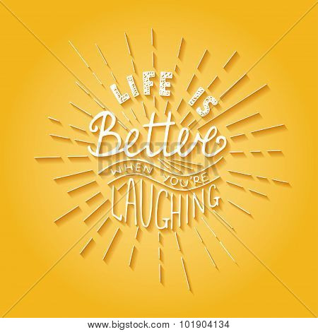 Life Is Better When You're Laughing On Yellow Background