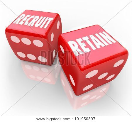 Recruit and Retain words on two red dice to illustrate attracting job candidates, hiring employees and rewarding and keeping workers