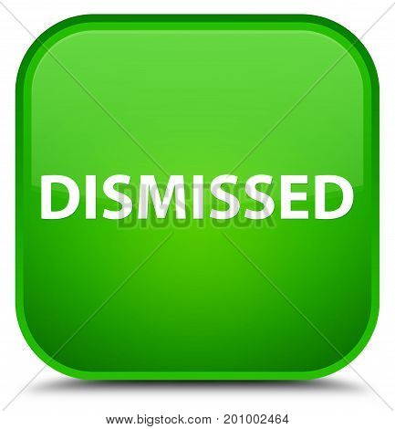 Dismissed Special Green Square Button