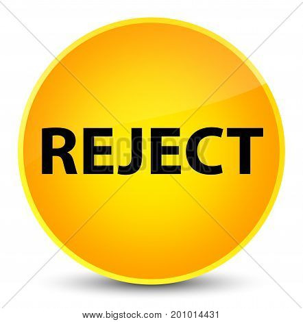 Reject Elegant Yellow Round Button