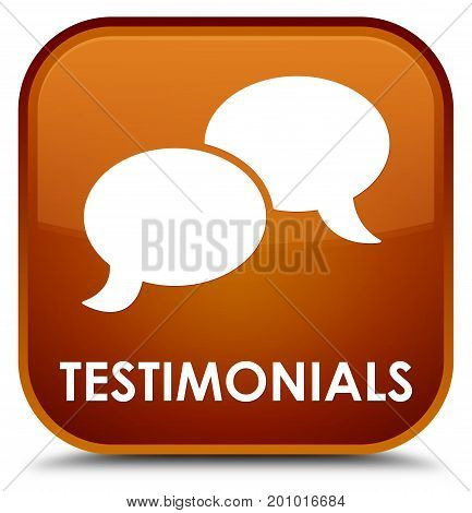 Testimonials (chat Icon) Special Brown Square Button