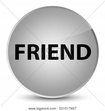 Friend Elegant White Round Button