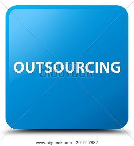 Outsourcing Cyan Blue Square Button
