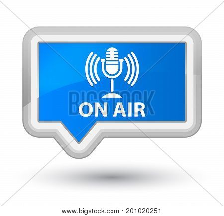 On Air (mic Icon) Prime Cyan Blue Banner Button