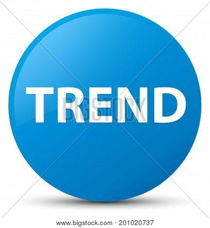 Trend Cyan Blue Round Button