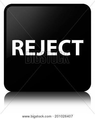 Reject Black Square Button