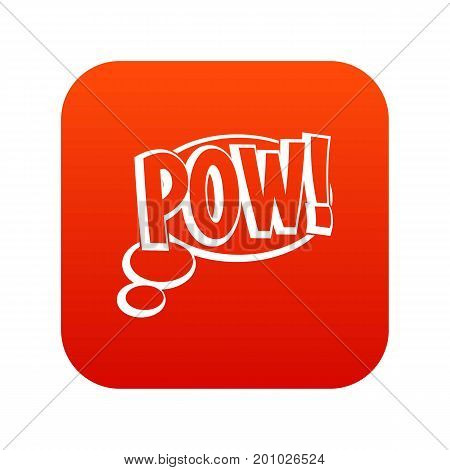Pow, speech bubble icon digital red for any design isolated on white vector illustration