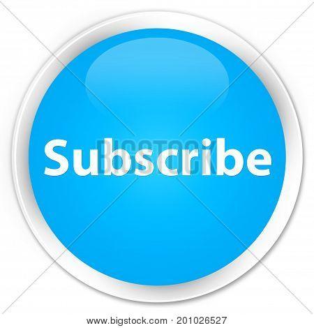 Subscribe Premium Cyan Blue Round Button