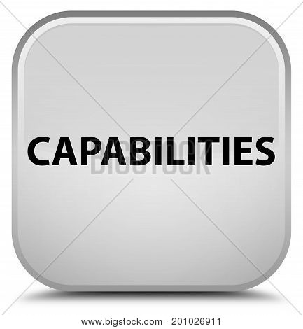 Capabilities Special White Square Button