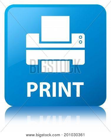 Print (printer Icon) Cyan Blue Square Button
