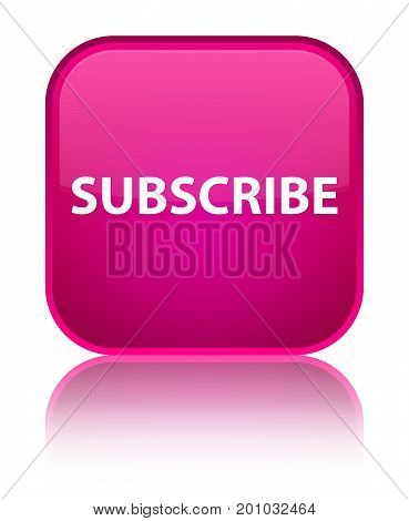 Subscribe Special Pink Square Button