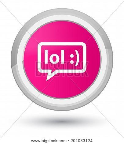 Lol Bubble Icon Prime Pink Round Button
