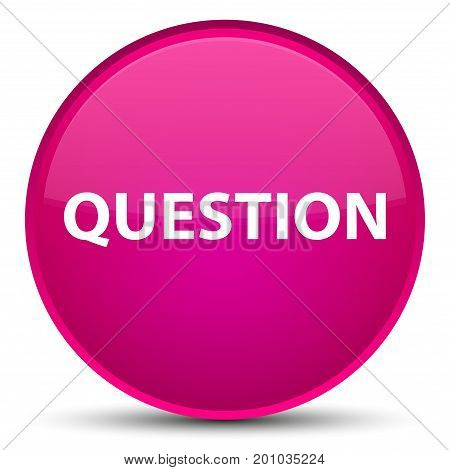 Question Special Pink Round Button