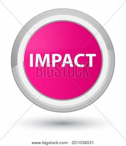 Impact Prime Pink Round Button