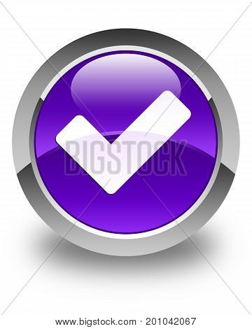 Validate Icon Glossy Purple Round Button