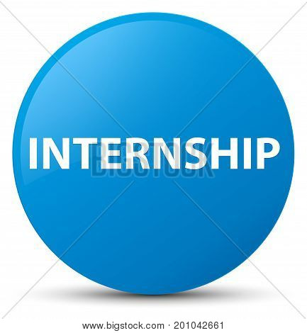 Internship Cyan Blue Round Button