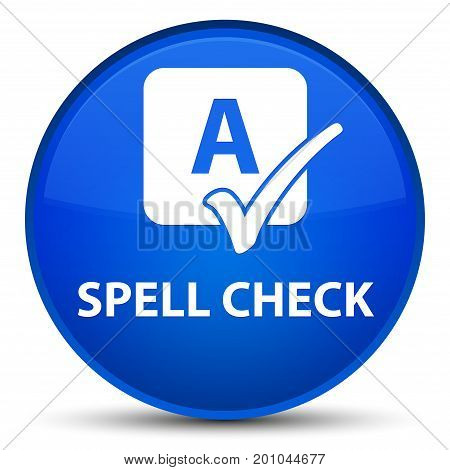 Spell Check Special Blue Round Button