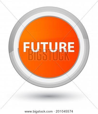 Future Prime Orange Round Button