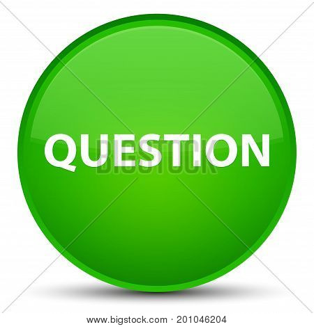 Question Special Green Round Button