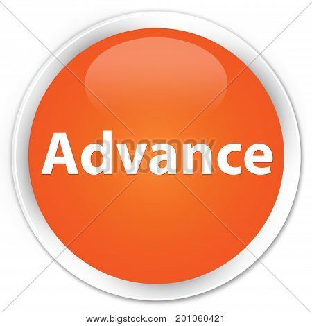 Advance Premium Orange Round Button