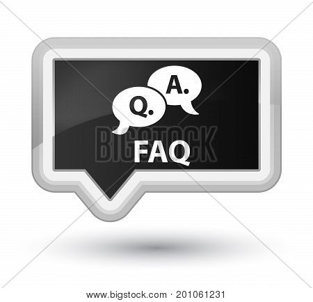 Faq (question Answer Bubble Icon) Prime Black Banner Button