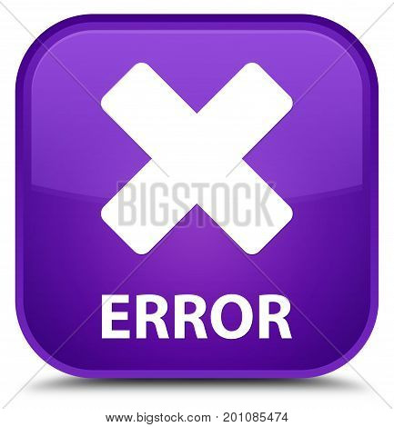 Error (cancel Icon) Special Purple Square Button